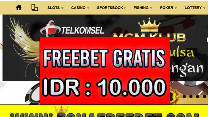 MGMKlub Freebet Gratis Rp 10.000 Tanpa Deposit