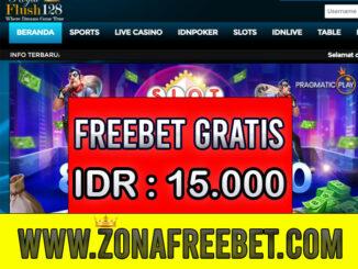 Flush128 Freebet Gratis Rp 15.000 Tanpa Deposit